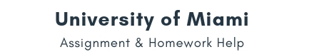 University of Miami Assignment &Homework Help